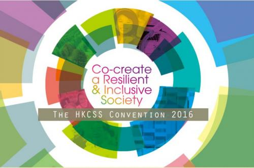 "HKCSS Convention 2016 -  ""Co-create a Resilient & Inclusive Society"""